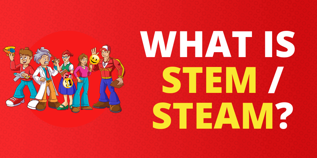 What Is STEM / STEAM?