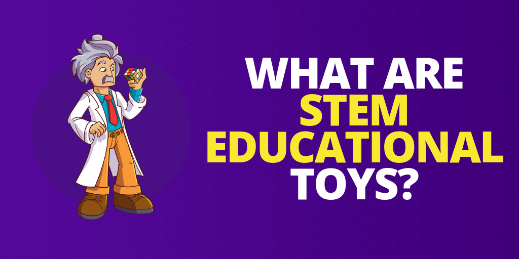 What Are STEM Educational Toys?