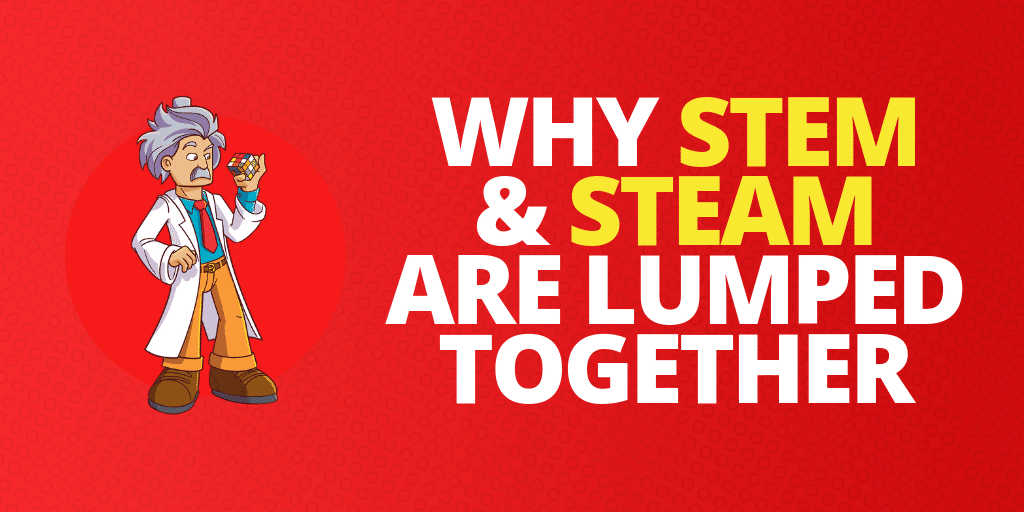 Why Are STEM and STEAM Lumped Together?