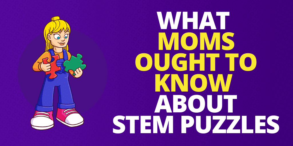 What Moms Ought To Know About STEM Puzzles
