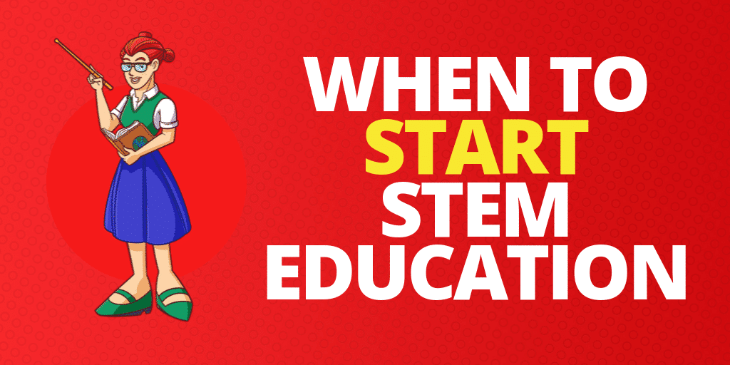 When To Start STEM Education