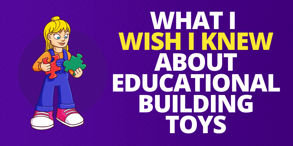 What I Wish I Knew About Educational Building Toys