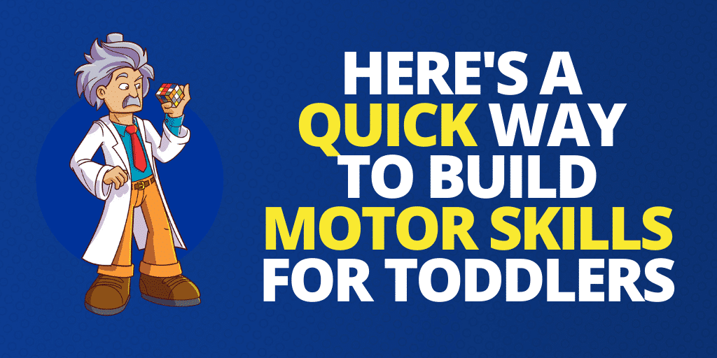 Here's A Quick Way To Build Toddlers Motor Skills
